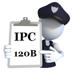 section 201 ipc ipc 120b the indian penal code ipc