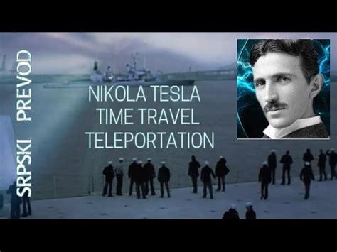 Tesla Travel Serbian Genius Nikola Tesla Timetravel Teleportation