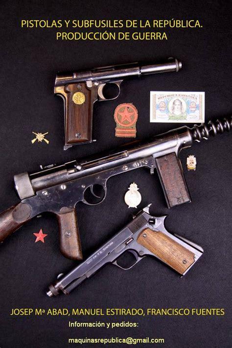 libro las armas y las armamento usado en la guerra civil espa 241 ola