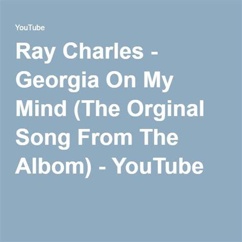 ray charles georgia   mind  orginal song