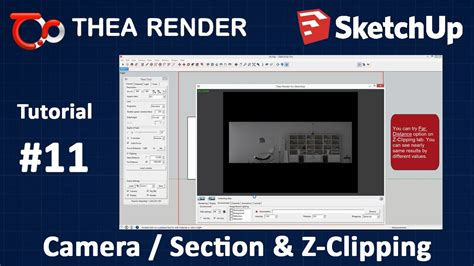 tutorial thea render sketchup thea render for sketchup camera section z clipping