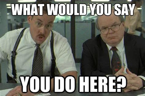 Office Space Boss Meme - office space meme memes