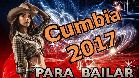 cunbias mix cumbia mix para bailar 2017 youtube