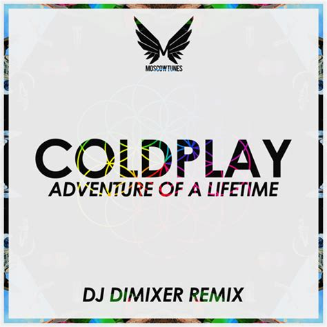 download mp3 coldplay adventure of a lifetime official video coldplay adventure of a lifetime dj dimixer remix