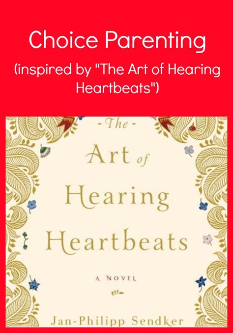 the of hearing heartbeats choice parenting inspired by quot the of hearing