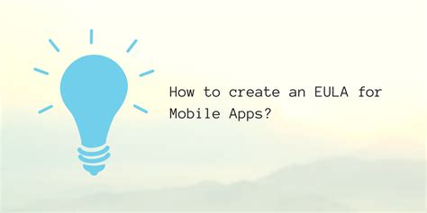 create app for mobile creating an eula for your mobile app zealous