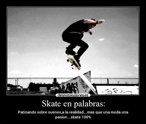 imagenes chidas skate skate en palabras desmotivaciones