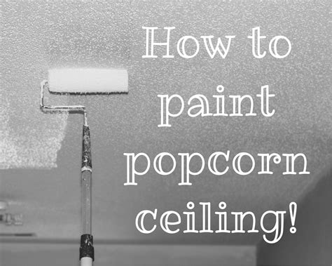 How To Paint From Ceiling by Painting Popcorn Ceilings Refashionably Late