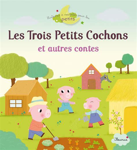les petits livres le livre les trois petits cochons et autres contes collection collectif catalogue histoires