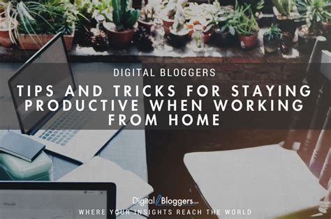 tips and tricks for staying productive when working from home