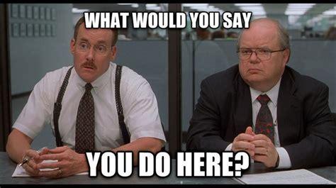 office space meme google search office space meme