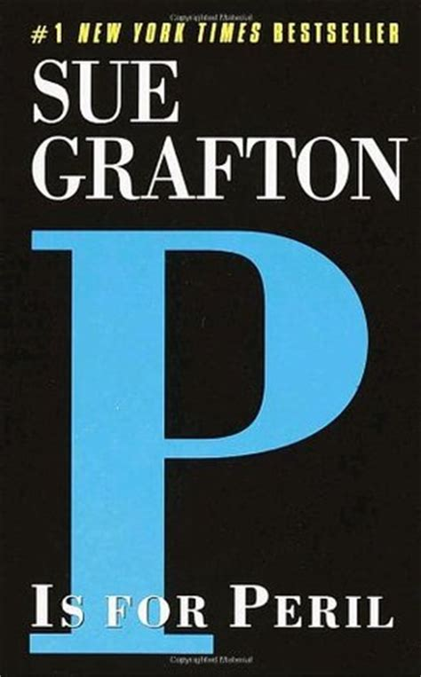 P Is For Peril p is for peril kinsey millhone 16 by sue grafton