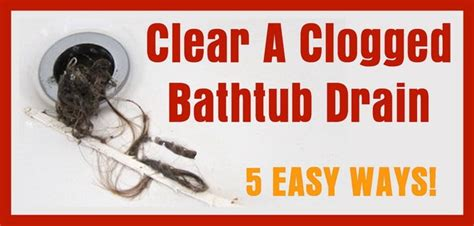 what to use to unclog bathtub 5 ways to clear a clogged bathtub drain removeandreplace com