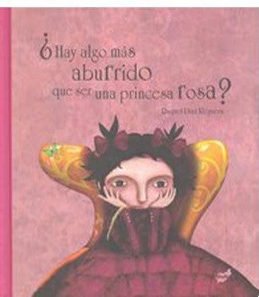 libro hay algo mas rapido hay algo mas aburrido que ser una princesa rosa
