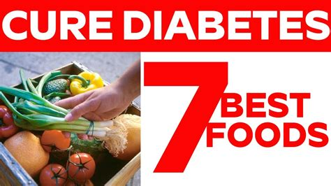 best cure for diabetes 7 best food for cure diabetes youtube