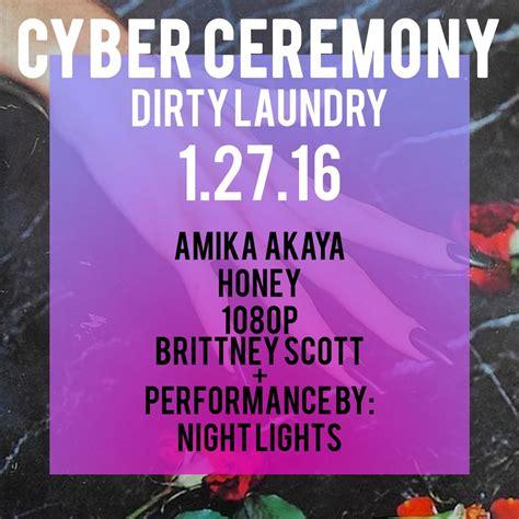 dirty laundry design my night cyber ceremony w amika akaya honey la guestlist