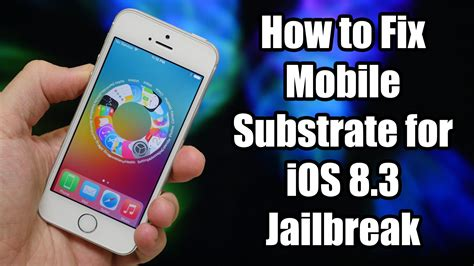 mobile substrate fix how to fix mobile substrate for ios 8 3 jailbreak easy