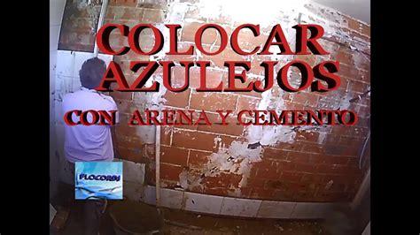 colocacion de azulejos  arena  cemento youtube