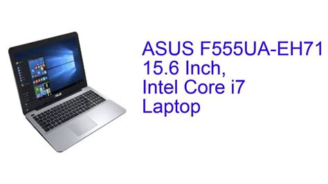 Asus I7 Laptop Specification asus f555ua eh71 15 6 inch intel i7 laptop specification