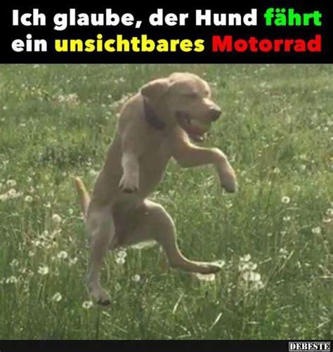 Motorrad Spr Che Witzig by Ich Glaube Der Hund F 228 Hrt Ein Unsichtbares Motorrad