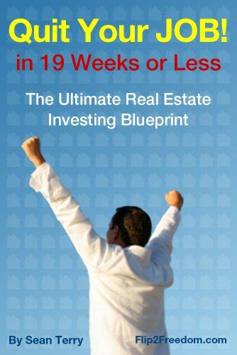 a real estate broker quit his job to flip houses for a the ultimate real estate investing blueprint how to quit