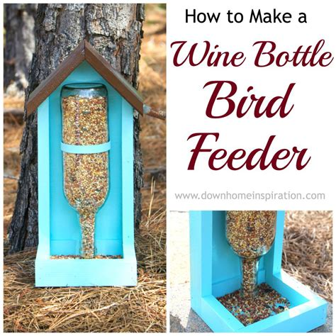 How To Make A Wine Bottle Bird Feeder how to make a wine bottle bird feeder home inspiration
