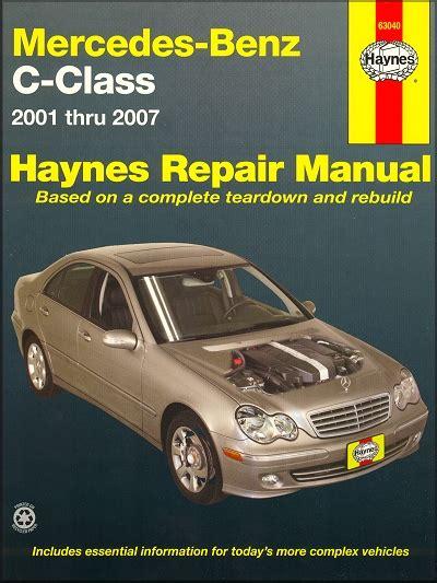 service manual how to fix cars 2007 mercedes benz c class mercedes benz c230 c240 c280 c320 c350 repair manual 2001 2007