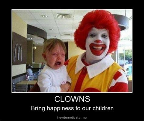 Funny Clown Meme - clowns bring happiness to our children
