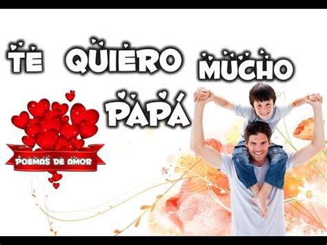 imagenes de amor para mi pspa te quiero mucho pap 225 mensajes de amor para mi pap 225