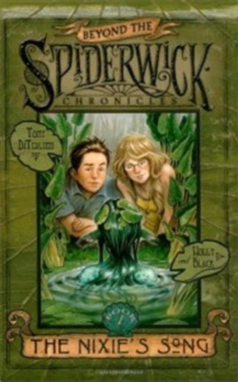 beyond the spiderwick chronicles 1416990119 483 beyond the spiderwick chronicles the nixie s song by holly black and tony diterlizzi one