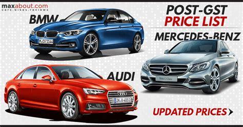 Mercedes Price List by Post Gst Price List Mercedes Bmw Audi Maxabout News