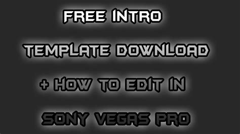 free intro template download how to edit in sony vegas