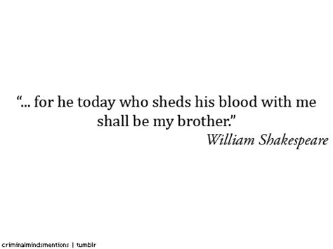 He Who Sheds His Blood With Me for he today who sheds his blood with me shall be