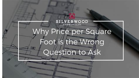 cost per square foot to build a home price per square foot to build a home silverwood