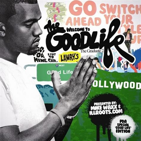 good life free mp3 download kanye kanye west welcome to the good life the graduate 2
