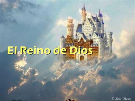 imagenes reales del reino de dios el reino de dios ppt descargar