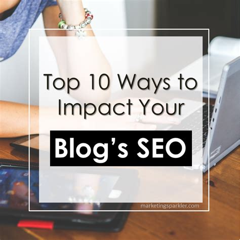 best seo marketing top seo how to top 10 best ways to impact your s seo marketing