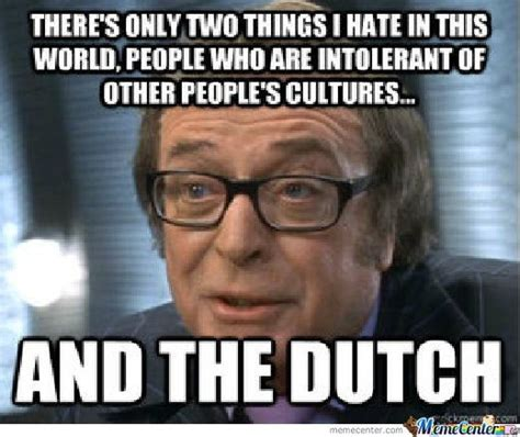 Dutch Memes - because the dutch shouldn t be tolerated by alverick