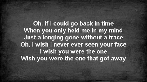 the ones who got away the civil wars the one that got away lyrics