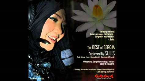 bangkitlah indonesiaku new song the best of seroja performed by sulis feat anwar fauzi