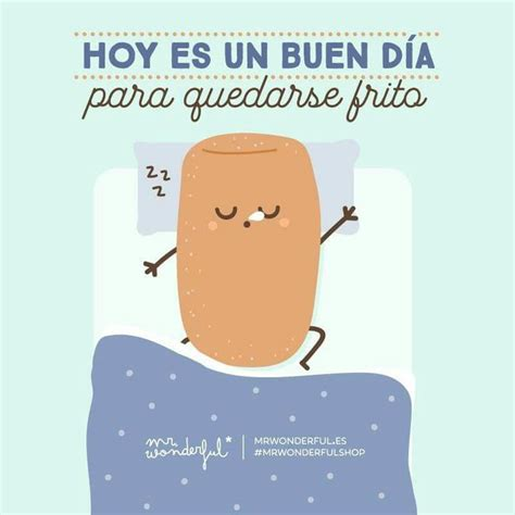 hoy es un buen 8415850891 148 best images about mr wonderful frases on