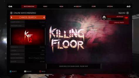 top 28 killing floor 2 queue times killing floor 2