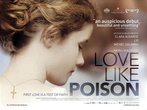 film love like poison love like poison 2010 unifrance films