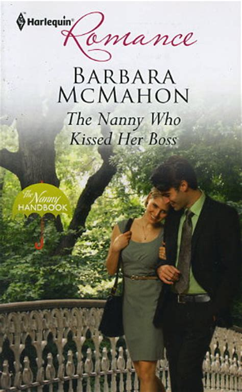 the nanny a single books the nanny who kissed by barbara mcmahon fictiondb