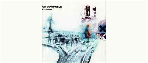 Thumped Album Club Week 48: Radiohead   OK Computer (1997