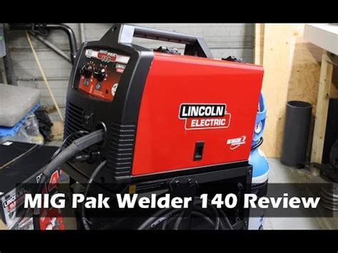 lincoln welders 140 lincoln electric mig pak welder 140 review