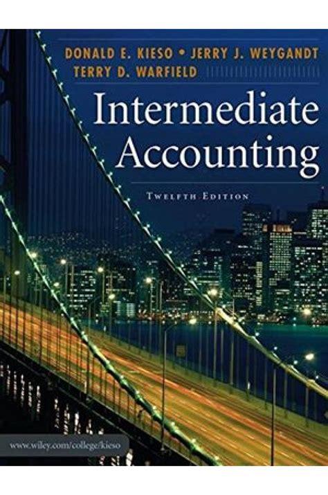 Intermediate Accounting intermediate accounting 12th edition solutions kieso