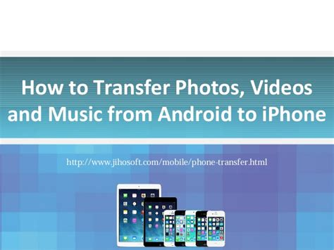 how to transfer from android to iphone to transfer contacts pictures from android to iphone