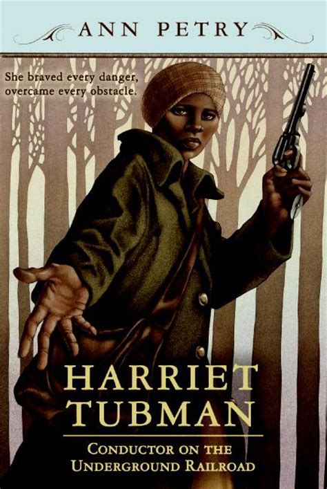 biography of harriet tubman book harriet tubman by ann petry harpercollins children s books