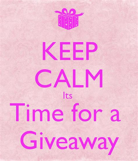 keep calm its time for a giveaway poster keep